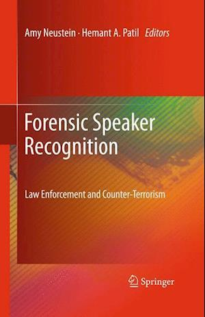 Forensic Speaker Recognition : Law Enforcement and Counter-Terrorism