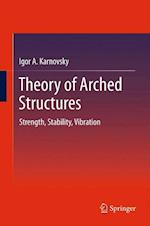 Theory of Arched Structures : Strength, Stability, Vibration