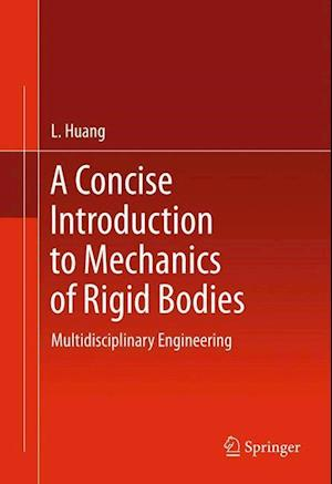 A Concise Introduction to Mechanics of Rigid Bodies : Multidisciplinary Engineering