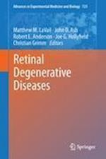 Retinal Degenerative Diseases (ADVANCES IN EXPERIMENTAL MEDICINE AND BIOLOGY, nr. 723)