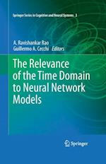 The Relevance of the Time Domain to Neural Network Models (Springer Series in Cognitive and Neural Systems)