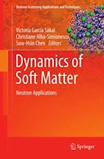 Dynamics of Soft Matter (Neutron Scattering Applications and Techniques)