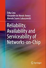 Reliability, Availability and Serviceability of Networks-on-Chip