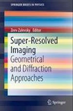 Super-Resolved Imaging (Springer Briefs in Physics)