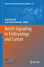 Notch Signaling in Embryology and Cancer (ADVANCES IN EXPERIMENTAL MEDICINE AND BIOLOGY, nr. 727)