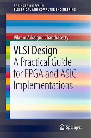 VLSI Design : A Practical Guide for FPGA and ASIC Implementations
