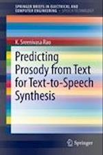 Predicting Prosody from Text for Text-to-Speech Synthesis (Springerbriefs in Electrical and Computer Engineering / Springerbriefs in Speech Technology)