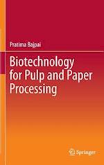 Biotechnology for Pulp and Paper Processing af Pratima Bajpai