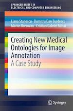 Creating New Medical Ontologies for Image Annotation (Springerbriefs in Electrical and Computer Engineering / Springerbriefs in Speech Technology)