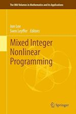 Mixed Integer Nonlinear Programming (IMA VOLUMES IN MATHEMATICS AND ITS APPLICATIONS, nr. 154)