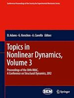 Topics in Nonlinear Dynamics, Volume 3 (Conference Proceedings of the Society for Experimental Mechanics Series, nr. 28)