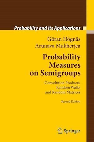 Probability Measures on Semigroups: Convolution Products, Random Walks and Random Matrices