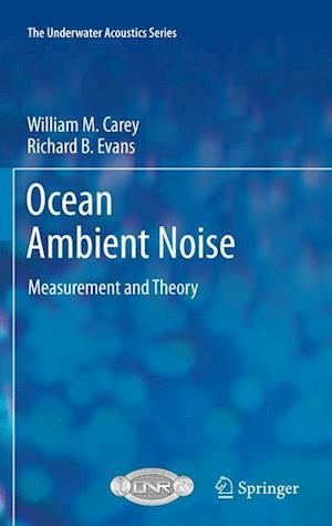 Ocean Ambient Noise: Measurement and Theory