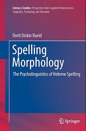 Spelling Morphology : The Psycholinguistics of Hebrew Spelling