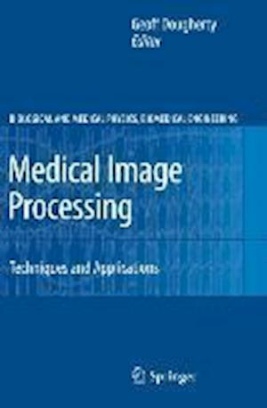 Medical Image Processing: Techniques and Applications