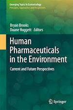 Human Pharmaceuticals in the Environment (Emerging Topics in Ecotoxicology)