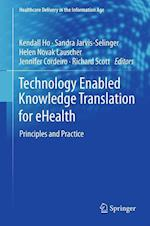 Technology Enabled Knowledge Translation for eHealth af Kendall Ho, Richard Scott