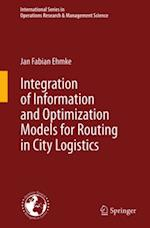 Integration of Information and Optimization Models for Routing in City Logistics (INTERNATIONAL SERIES IN OPERATIONS RESEARCH & MANAGEMENT SCIENCE)