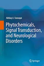 Phytochemicals, Signal Transduction, and Neurological Disorders af Akhlaq A Farooqui