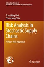 Risk Analysis in Stochastic Supply Chains af Tsan-ming Choi