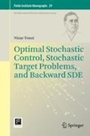 Optimal Stochastic Control, Stochastic Target Problems, and Backward SDE