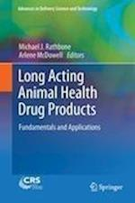 Long Acting Animal Health Drug Products: Fundamentals and Applications