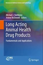 Long Acting Animal Health Drug Products (Advances in Delivery Science and Technology)