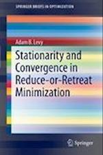 Stationarity and Convergence in Reduce-or-Retreat Minimization (Springerbriefs in Optimization)