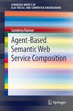 Agent-Based Semantic Web Service Composition af Sandeep Kumar
