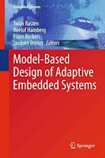 Model-Based Design of Adaptive Embedded Systems (Embedded Systems, nr. 22)