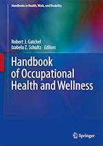 Handbook of Occupational Health and Wellness (Handbooks in Health Work and Disability)