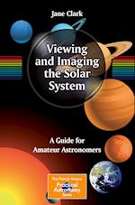 Viewing and Imaging the Solar System af Jane Clark