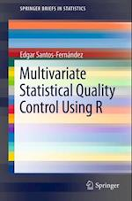 Multivariate Statistical Quality Control Using R (Springerbriefs in Statistics)