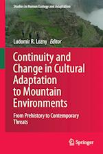 Continuity and Change in Cultural Adaptation to Mountain Environments (STUDIES IN HUMAN ECOLOGY AND ADAPTATION, nr. 7)