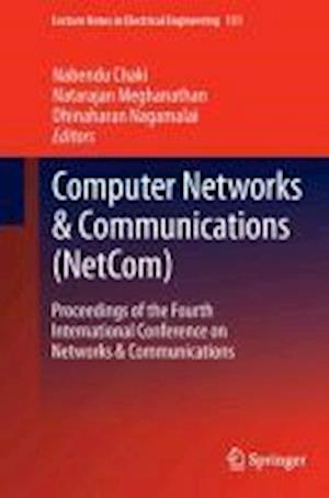 Computer Networks & Communications (NetCom) : Proceedings of the Fourth International Conference on Networks & Communications