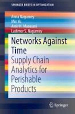 Networks Against Time : Supply Chain Analytics for Perishable Products