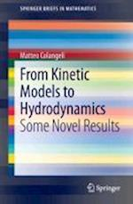 From Kinetic Models to Hydrodynamics (Springerbriefs in Mathematics)