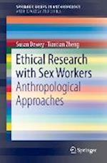 Ethical Research with Sex Workers af Susan Dewey