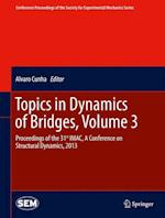 Topics in Dynamics of Bridges, Volume 3 (Conference Proceedings of the Society for Experimental Mechanics Series, nr. 38)