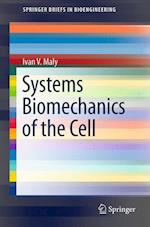 Systems Biomechanics of the Cell (Springerbriefs in Bioengineering)