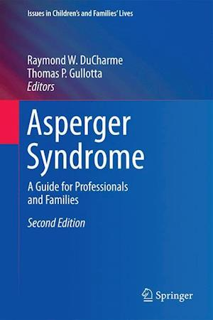 Asperger Syndrome: A Guide for Professionals and Families