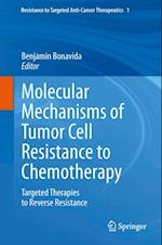 Molecular Mechanisms of Tumor Cell Resistance to Chemotherapy (Resistance to Targeted Anti Cancer Therapeutics)