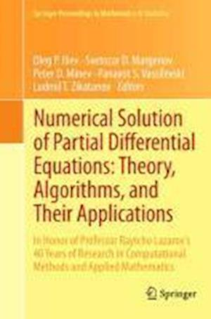 Numerical Solution of Partial Differential Equations: Theory, Algorithms, and Their Applications: In Honor of Professor Raytcho Lazarov's 40 Years of