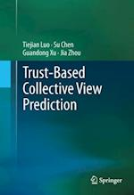 Trust-based Collective View Prediction af Su Chen