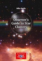 Observer's Guide to Star Clusters (The Patrick Moore Practical Astronomy Series)
