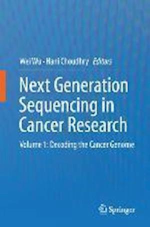 Next Generation Sequencing in Cancer Research: Volume 1: Decoding the Cancer Genome