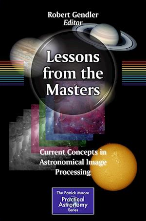 Lessons from the Masters : Current Concepts in Astronomical Image Processing