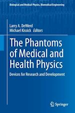 The Phantoms of Medical and Health Physics (BIOLOGICAL AND MEDICAL PHYSICS, BIOMEDICAL ENGINEERING)