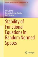 Stability of Functional Equations in Random Normed Spaces af Yeol Je Cho