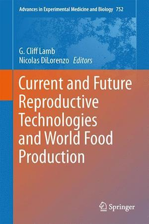 Current and Future Reproductive Technologies and World Food Production